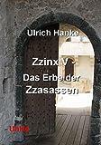 Zzinx V - Das Erbe der Zzasassen (Zzinx 5)