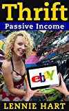 Thrift: Passive Income - 15 Thrift Shop Items, Re-Sold on eBay and Amazon for Massive Profits