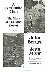 A Fortunate Man: The Story of a Country Doctor (Canons)