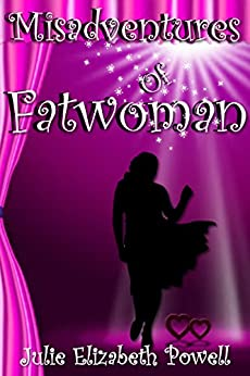 Misadventures Of Fatwoman by [Powell, Julie Elizabeth]