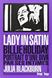 Telecharger Livres Lady in satin Billie Holiday portrait d une diva par ses intimes (PDF,EPUB,MOBI) gratuits en Francaise