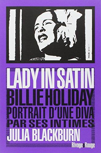 Lady in satin : Billie Holiday, portrait d'une diva par ses intimes