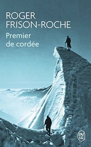 Premier de cordée par Roger Frison-Roche