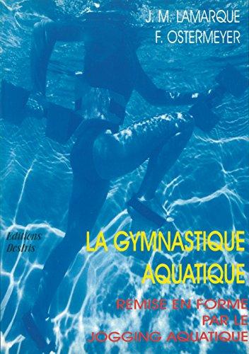 La gymnastique aquatique par Lamarque Jean-Michel