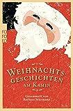 Weihnachtsgeschichten am Kamin: Gesammelt von Barbara Mürmann