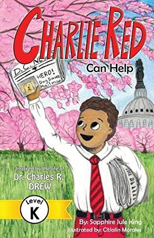 Charlie Red Can Help (Grade K): Inspired by the Life