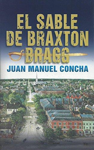 El Sable de Braxton Bragg por Juan Manuel Concha