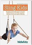 Sling Kids: 'Kindgerechte Übungen mit dem Sling-Trainer für einen starken Rücken und eine gute Haltung