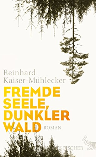 Fremde Seele, dunkler Wald: Roman