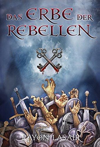 Download Das Erbe der Rebellen (Sieben Schlüssel 1)