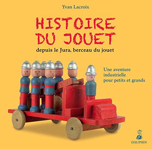 Histoire du jouet par Yvan Lacroix