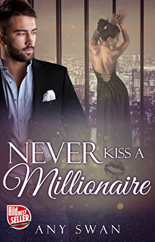 Never kiss a Millionaire