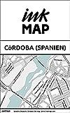Inkmap Córdoba (Spanien) - Karten für eReader, Sehenswürdigkeiten, Kultur, Ausgehen (German) (German Edition)