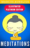Meditations: Illustrated Platinum Edition (Free Audiobook Included)