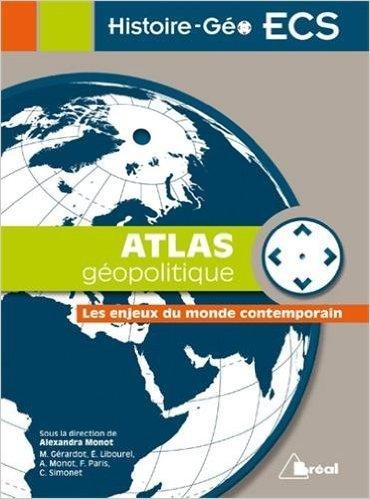 Atlas géopolitique : Les enjeux du monde contemporain de Alexandra Monot,Maie Gérardot,Frank Paris ( 27 février 2015 )