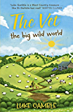 The Vet: the big wild world (English Edition)