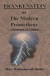 FRANKENSTEIN or The Modern Prometheus par  Mary Wollstonecraft Shelley