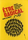 Etre radical - Manuel pragmatique pour radicaux réalistes
