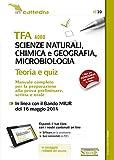 TFA A060 scienze naturali, chimica e geografia, microbiologia. Manuale completo per la preparazione alla prova preliminare, scritta e orale. Con software di simulazione