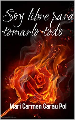 SOY LIBRE PARA TOMARLO TODO de MARI CARMEN GARAU POL