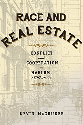 Race and Real Estate: Conflict and Cooperation in Harlem, 1890-1920 (English Edition)