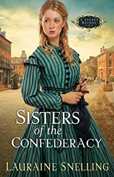 Sisters of the Confederacy (A Secret Refuge Book #2) von [Snelling, Lauraine]