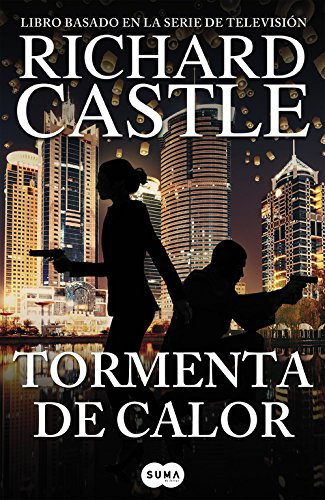 Tormenta de calor (Serie Castle 9) (FUERA DE COLECCION SUMA.) por Richard Castle