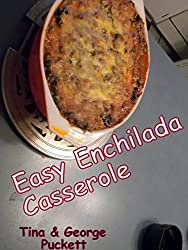 Easy Enchilada Casserole: Cooking With George & Tina (English Edition)