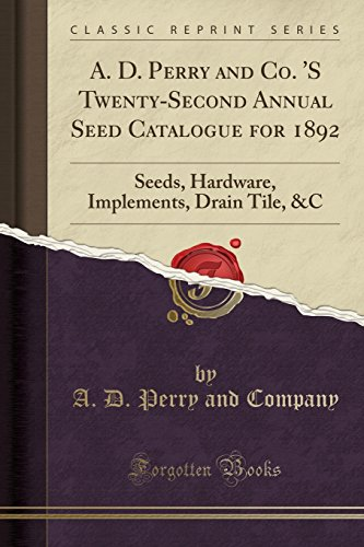Drain-hardware (A. D. Perry and Co. 'S Twenty-Second Annual Seed Catalogue for 1892: Seeds, Hardware, Implements, Drain Tile, &C (Classic Reprint))