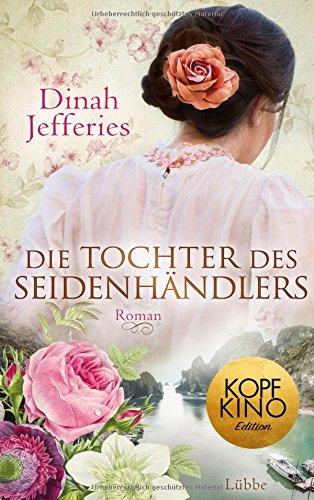 Die Tochter des Seidenhändlers: Roman das Buch von Dinah Jefferies - Preise vergleichen & online bestellen
