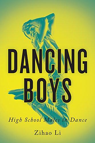 Dancing Boys: High School Males in Dance (English Edition) (Tanz Videos Für Frauen)