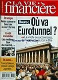VIE FINANCIERE (LA) [No 3047] du 31/10/2003 - bourse - ou va eurotunnel notre senario boursier a court terme credit immobilier - les meilleurs taux du marche - france telecom, l'oreal, lafarge , lagardere