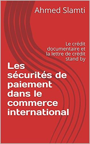 Couverture du livre Les sécurités de paiement dans le commerce international: Le crédit documentaire et la lettre de crédit stand by