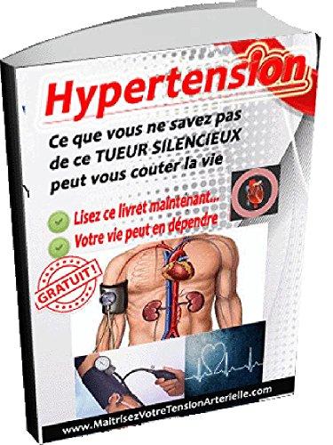 Hypertension: Ce Que Vous Continuer à Ignorer De Ce Tueur Silencieux Peut Vous Coûter La Vie par Editions Santé O Naturel