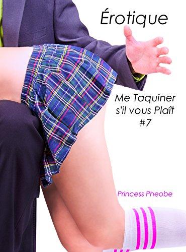 Couverture du livre Érotique: Me Taquiner s'il vous Plaît #7