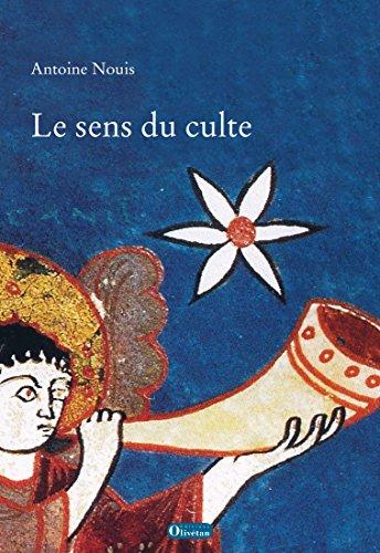 Lire Le sens du culte pdf, epub ebook