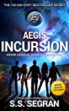 Aegis Incursion by S.S. Segran
