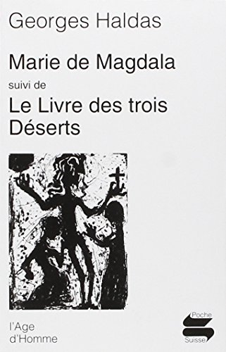 Marie de Magdala : Le livre des trois dserts