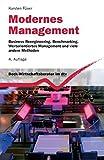 Modernes Management: Business Reengineering, Benchmarking, Wertorientiertes Management und viele andere Methoden (dtv Beck Wirtschaftsberater)
