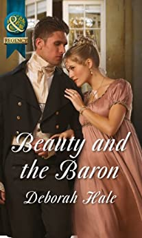 Beauty and the Baron (Mills & Boon Historical) by [Hale, Deborah]