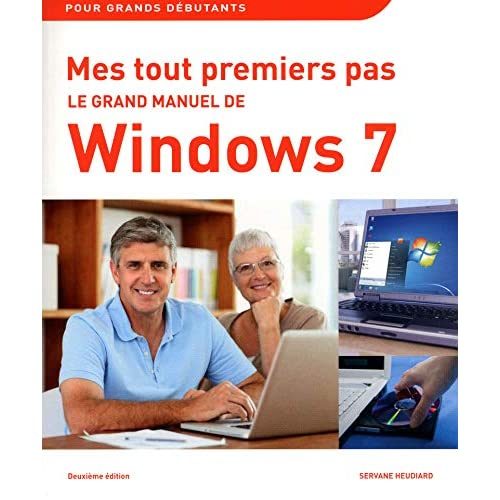 Mes tout premiers pas - Le grand manuel de Windows 7, 2e