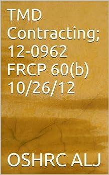 TMD Contracting; 12-0962 FRCP 60(b)  10/26/12 (English Edition) de [OSHRC ALJ]