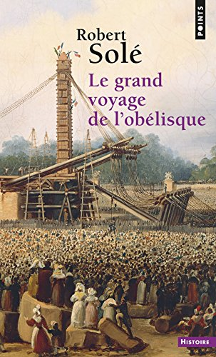 Le Grand voyage de l'obélisque par Robert Sole