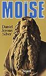Moïse : images et reflets par Daniel Jérémy Silver
