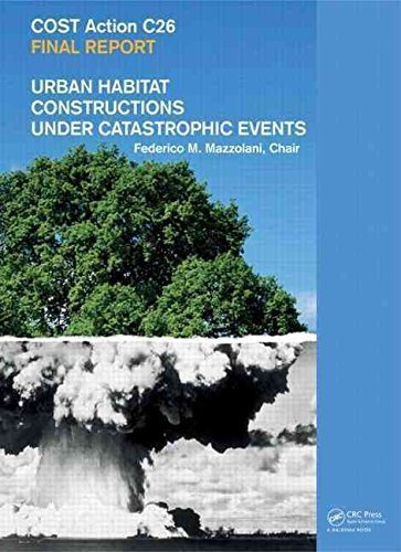 [(Urban Habitat Constructions Under Catastrophic Events : COST C26 Action Final Report)] [Edited by Federico M. Mazzolani] published on (August, 2010)