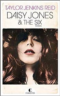 Daisy Jones and the Six par Taylor Jenkins Reid
