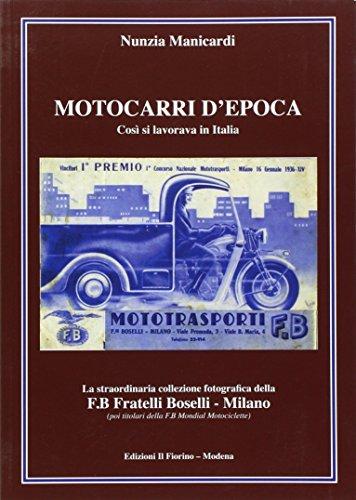Motocarri d'epoca. Cos si lavorava in Italia