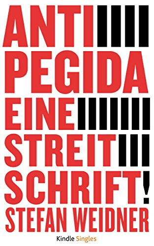 Anti Pegida: Eine Streitschrift (Kindle Single)