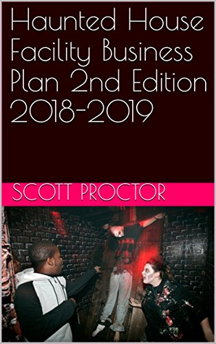 Haunted House Facility Business Plan 2nd Edition 2018-2019 ...