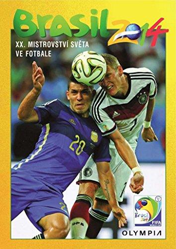 Brasil 2014: XX. Mistrovství světa ve fotbale - 2014 Olympia